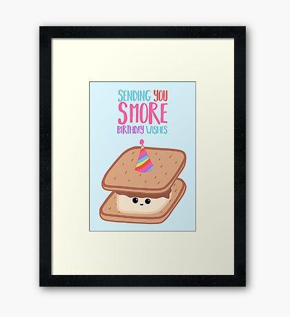 SMORE Birthday Wishes - Smore Pun - Birthday Puns - Funny Birthday - Food - Food Puns - Sweet Treats Framed Print