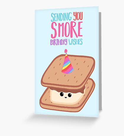 SMORE Birthday Wishes - Smore Pun - Birthday Puns - Funny Birthday - Food - Food Puns - Sweet Treats Greeting Card