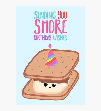 SMORE Birthday Wishes - Smore Pun - Birthday Puns - Funny Birthday - Food - Food Puns - Sweet Treats Photographic Print