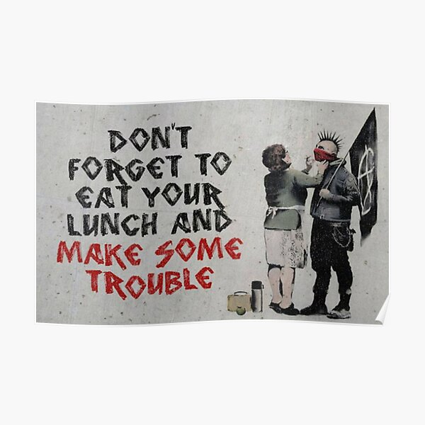 Don't Forget Your Scarf - Banksy  Poster