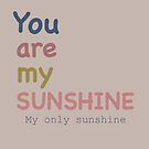 My Sunshine by MarleyArt123