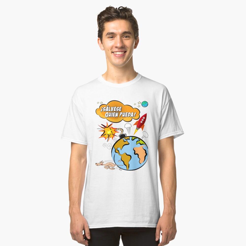 ¡Sálvese quien pueda! Classic T-Shirt
