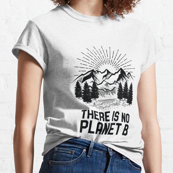 Divertido Día de la Tierra No hay planeta B Cambio climático Calentamiento global Camiseta clásica