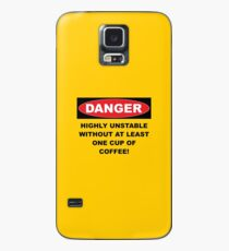 Danger Highly Unstable Without Coffee Case/Skin for Samsung Galaxy