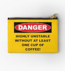 Danger Highly Unstable Without Coffee Studio Pouch