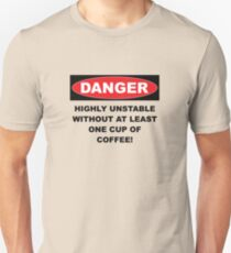 Danger Highly Unstable Without Coffee Slim Fit T-Shirt