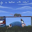 Life is better with rats! by WolfySilver