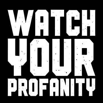 Watch Your Profanity by itsHoneytree