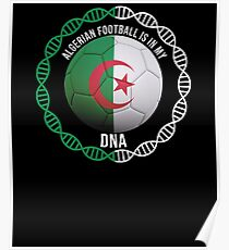 Algerian Football Is In My DNA - Gift For Passionate Algerian Football Soccer Fan Who Loves Or Supports The Nation of Algeria Poster