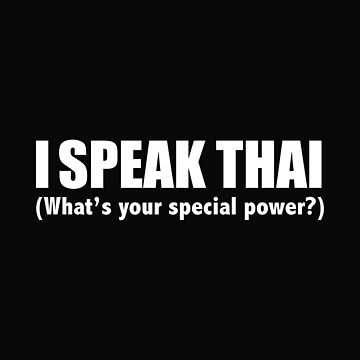 I SPEAK  THAI What's your special power Thailand by losttribe