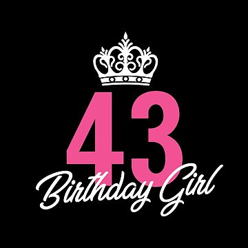 Funny 43 Birthday Girl Queen by with-care