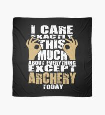 Archery Lover Caring Funny Quote  Scarf