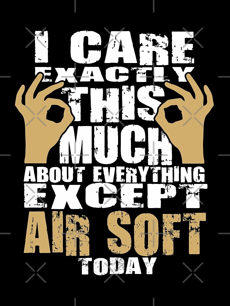 Air Soft Lover Caring Funny Quote  by funnyguy