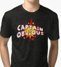 Captain Obvious Tri-blend T-Shirt