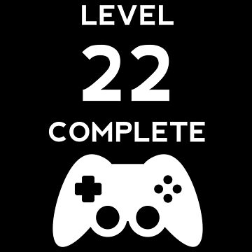 Level 22 Complete Video Gamer Birthday Gift by with-care