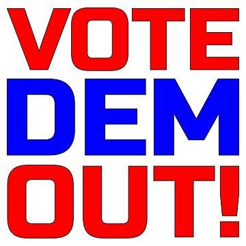 VOTE DEM OUT by johnhunternance