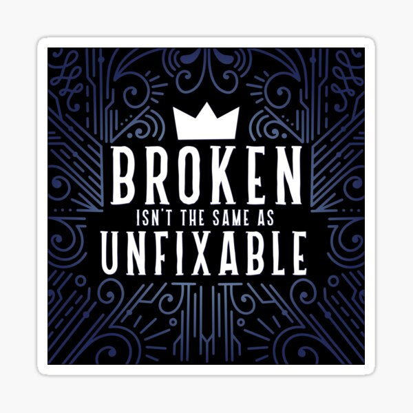 Lunar Chronicles Quote Broken Unfixable Sticker