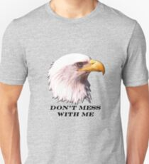 Don't Mess With Me (T-Shirt) T-Shirt