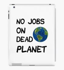 No Jobs on dead planet iPad Case/Skin