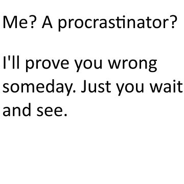 Procrastinate... tomorrow by FoxPac