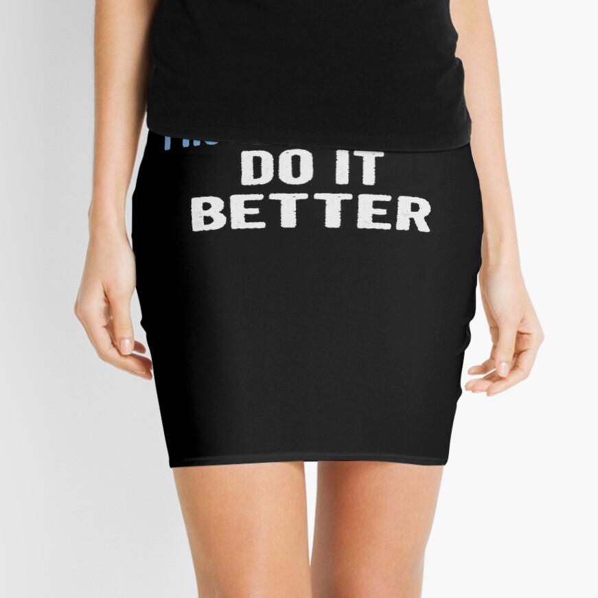 Photographers Do It Better - Funny Gift Idea Mini Skirt