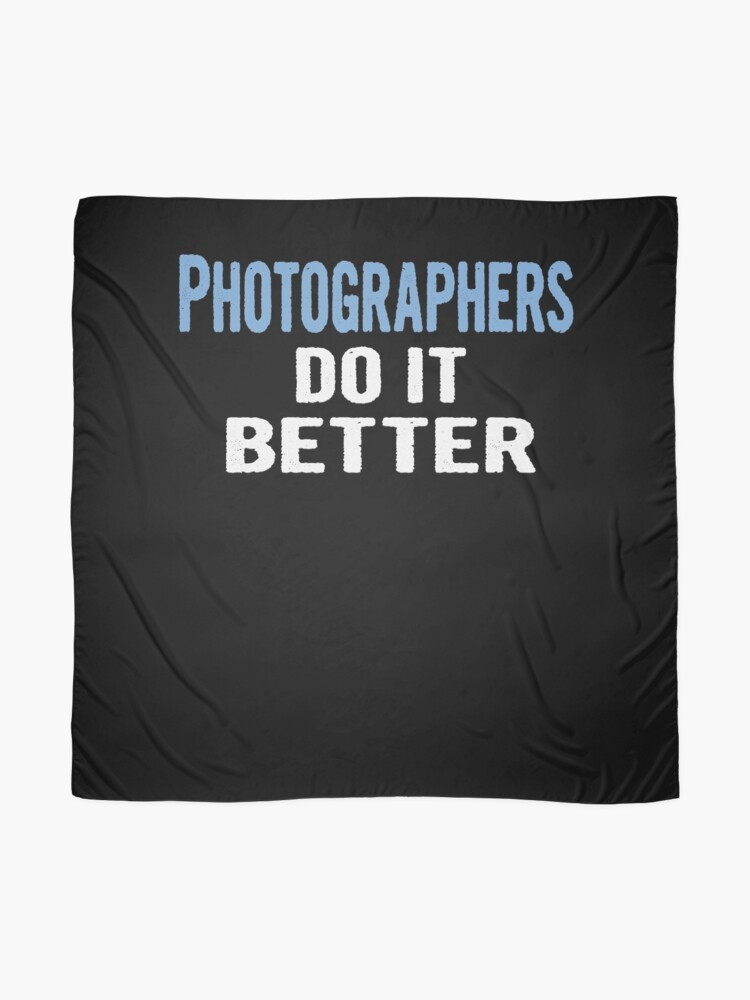 Alternate view of Photographers Do It Better - Funny Gift Idea Scarf