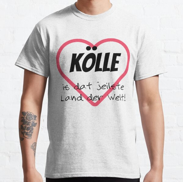 Kölle is the most beautiful country in the world with a heart Classic T-Shirt