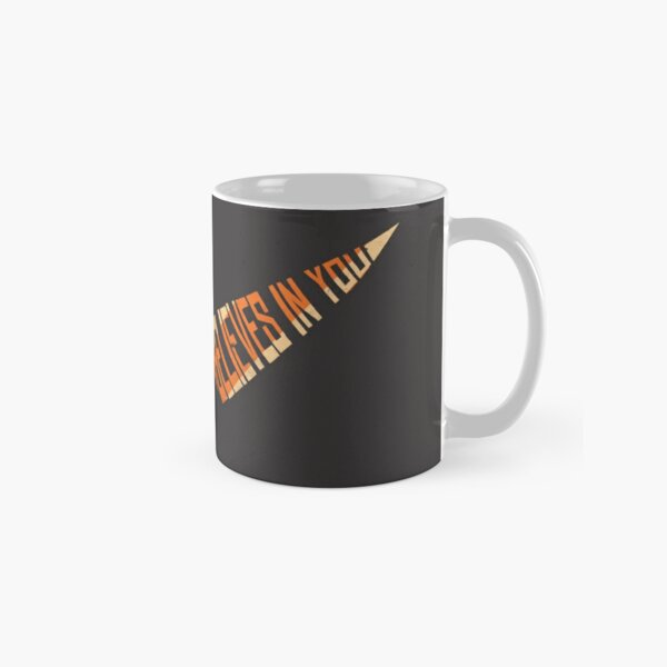 Believe In Me Who Believes In You Classic Mug