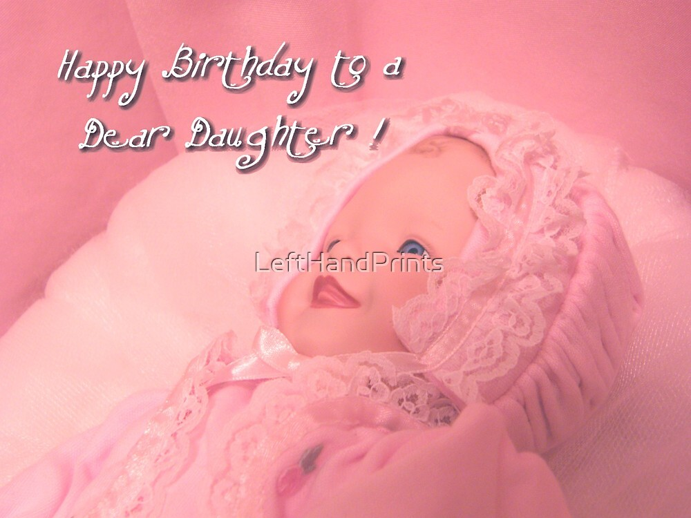 Happy Birthday to a Dear Daughter by LeftHandPrints