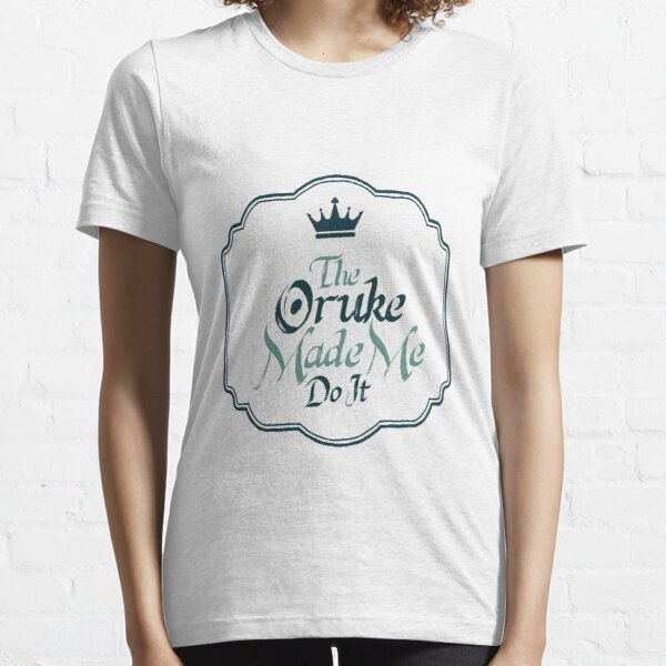 The Oruke Made Me Do It - With Crown Essential T-Shirt