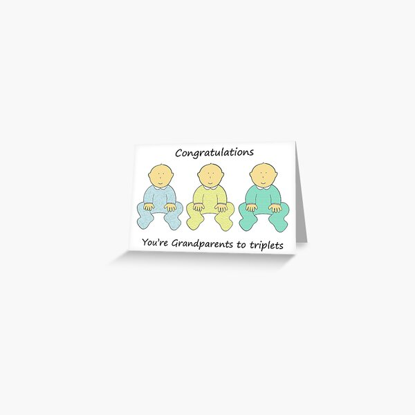 Congratulations, You're Grandparents to Triplets. Greeting Card