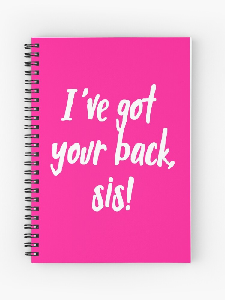 I\'ve Got Your Back, Sis! | Siblings | Quotes | Pink | Spiral Notebook