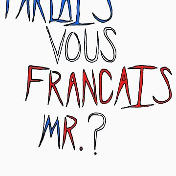 Parlais Vous Francais, Mr. ? by fatness