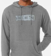 Now is our time Lightweight Hoodie