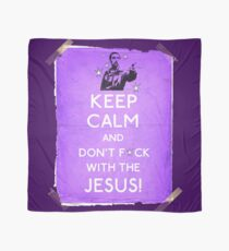 Keep Calm And don't fcuk with the Jesus Scarf