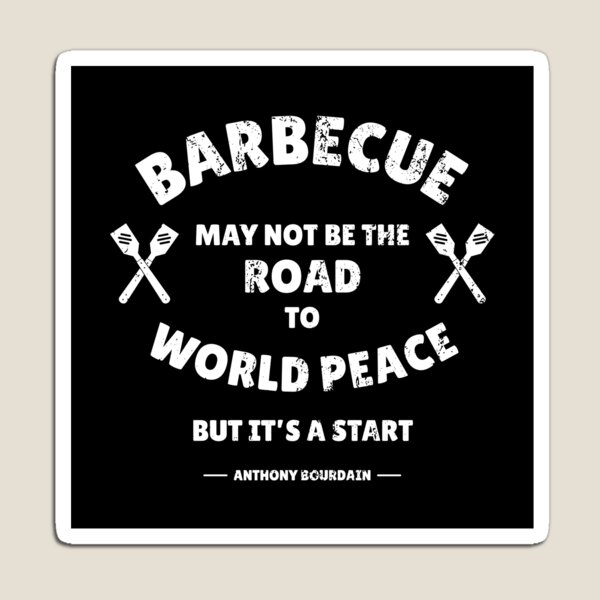 Anthony Bourdain Barbecue Wisdom Magnet