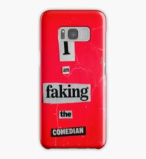 I Am Faking The Comedian Samsung Galaxy Case/Skin