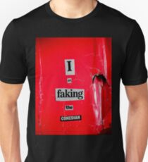 I Am Faking The Comedian T-Shirt