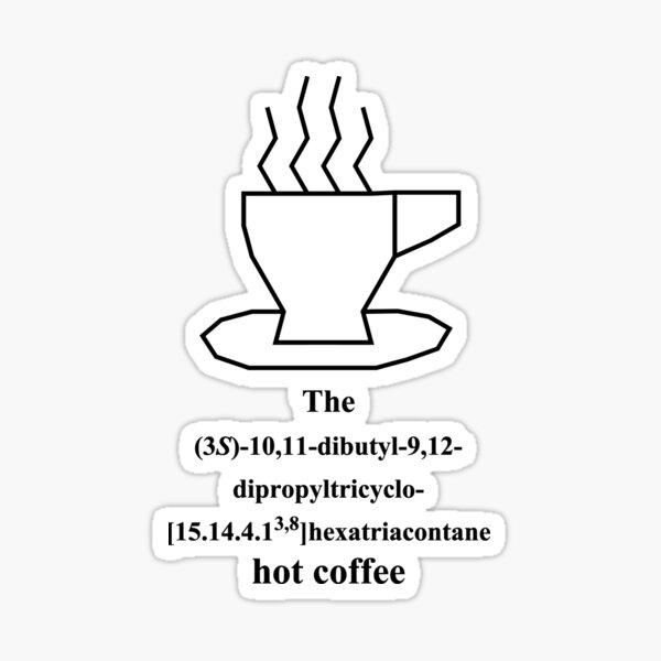 lustiger heisser Kaffee - hot coffee - Chemie - IUPAC - black Sticker