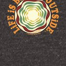 Life is Bigger Outside- Earth Tones by Jay Kenton Manning