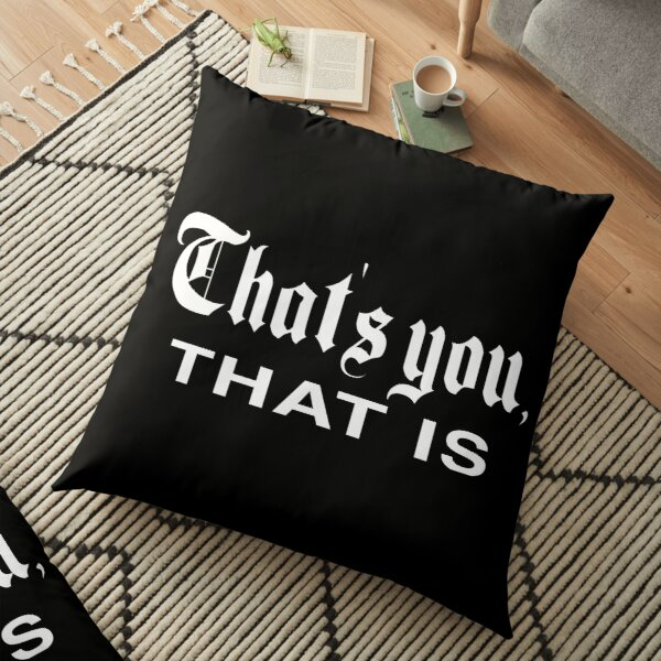 That's You, That is - History Today Floor Pillow