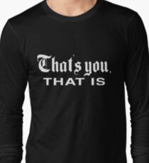 That's You, That is - History Today Long Sleeve T-Shirt