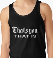 That's You, That is - History Today Tank Top