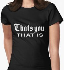 That's You, That is - History Today Fitted T-Shirt