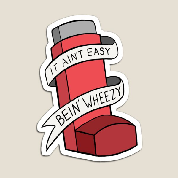 It ain't easy bein' wheezy (Red) Magnet