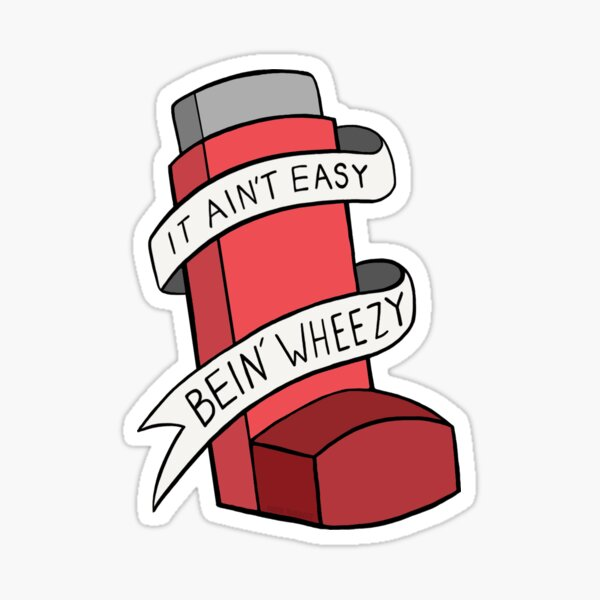 It ain't easy bein' wheezy (Red) Sticker