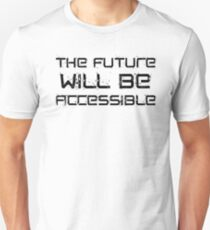 The Future Will Be Accessible | by Cripple Punk Designs (black logo) Unisex T-Shirt
