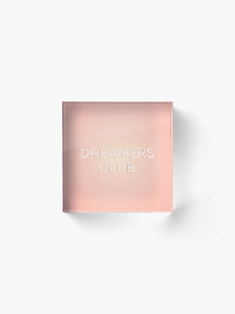 Alternate view of Dreamers Club Acrylic Block