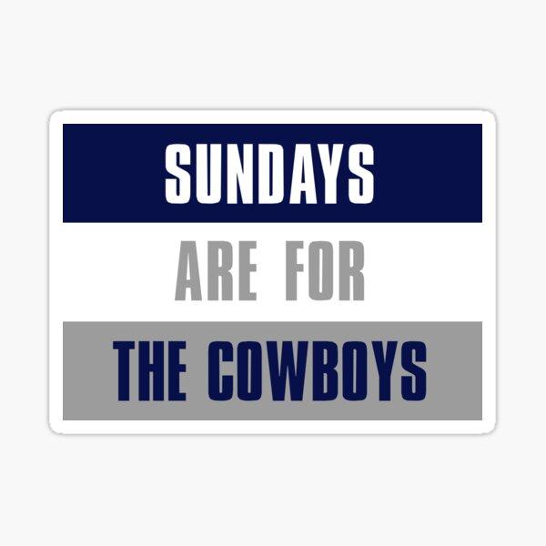 Sundays are for The Cowboys, Dallas Cowboys Sticker