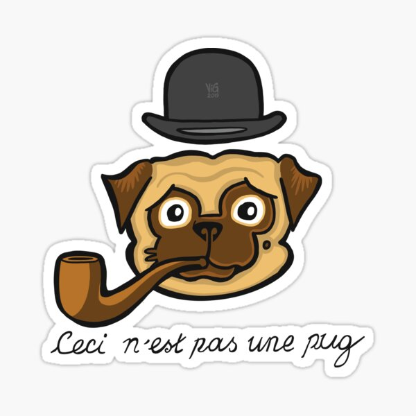 The Treachery of Pugs (Ceci n'est pas une pug) Sticker